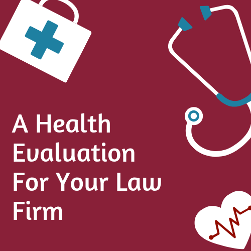Health Evaluation For Your Law Firm